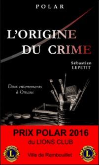 L'origine du crime - Deux enterrements à Ornans-Sébastien Lepetit