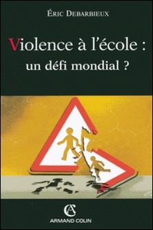 Violence à l'école : un défi mondial ?-Éric Debarbieux