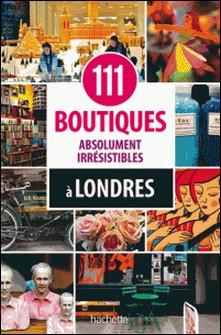111 boutiques absolument irrésistibles à Londres-Kristin von Glasow