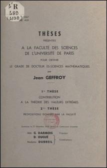 Contribution à la théorie des valeurs extrêmes - Thèses présentées à la Faculté des sciences de l'Université de Paris pour obtenir le grade de Docteur ès sciences mathématiques-Jean Geffroy