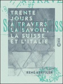 Trente jours à travers la Savoie, la Suisse et l'Italie-René Kerviler
