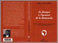 LE SENEGAL A L'EPREUVE DE LA DEMOCRATIE. - Enquête sur 50 ans de lutte et de complots au sein de l'élite socialiste-Abdou-Latif Coulibaly