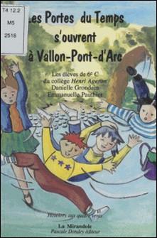 Les portes du temps s'ouvrent à Vallon-Pont-d'Arc-Collectif
