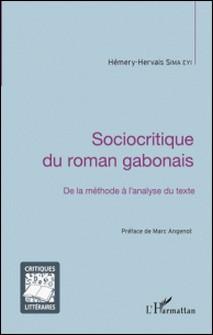 Sociocritique du roman gabonais - De la méthode à l'analyse du texte-Hémery-Hervais Sima Eyi