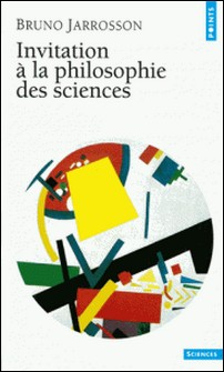 Invitation à la philosophie des sciences-Bruno Jarrosson