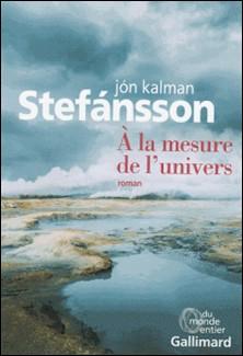 A la mesure de l'univers - Chronique familiale-Jón Kalman Stefansson , Eric Boury