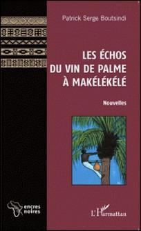 Les échos du vin de palme à Makélékélé-Patrick Serge Boutsidi
