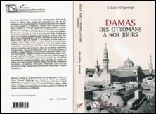 Damas - Des Ottomans à nos jours-Alphonse de Lamartine , Gérard Degeorge