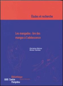 Les mangados : lire des mangas à l'adolescence-Olivier Vanhée , Christine Détrez