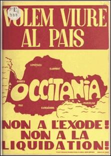 Non à l'exode ! non à la liquidation ! - Volem viure al païs-Movement socialista e autonomi