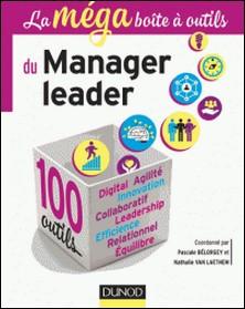 La MEGA boîte à outils du manager leader - 100 outils-Pascale Bélorgey