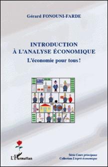 Introduction à l'analyse économique - L'économie pour tous !-Gérard Fonouni-Farde