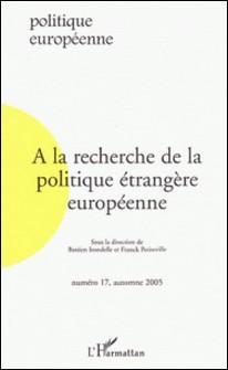 Politique européenne N° 17, automne 2005-Bastien Irondelle , Franck Petiteville , Cornelia Woll , Karen Smith