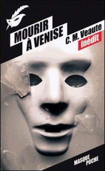 Mourir à Venise-Colette Veaute , Monique Veaute
