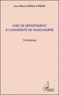 Chef de département à l'université de Ngaoundéré - Témoignage-Jean-Marcel Meka Obam