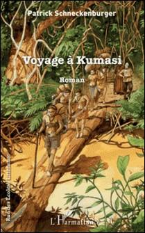 Voyage à Kumasi - Roman-Patrick Schneckenburger