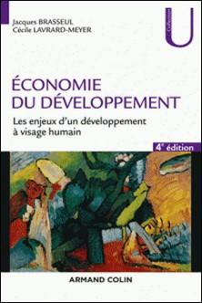 Economie du développement - 4e éd - Les enjeux d'un développement à visage humain-Jacques Brasseul , Cécile Lavrard-Meyer
