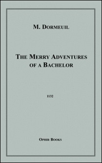The Merry Adventures of a Bachelor-M. Dormeuil