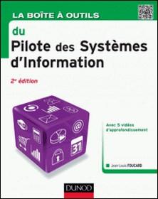 La Boîte à outils du Pilote des Systèmes d'Information - 2e éd.-Jean-Louis Foucard