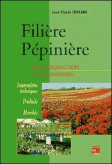 Filière pépinière - De la production à la plantation-Jean-Claude Foucard