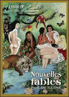 Nouvelles fables - Tome 1, Livre premier à livre sixième-Paul de Closé