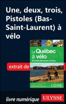 Le Québec à vélo - Une, deux, trois, Pistoles (Bas-Saint-Laurent) à vélo-Anne-Marie Grandtner , Francine Saint-Laurent