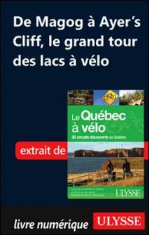 Le Québec à vélo - De Magog à Ayer's Cliff, le grand tour des lacs-Anne-Marie Grandtner , Francine Saint-Laurent