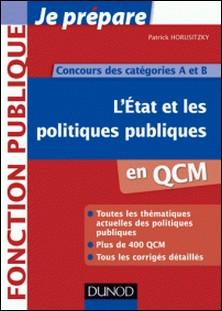 L'Etat et les politiques publiques en QCM - Concours des catégories A et B-Patrick Horusitzky