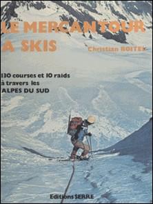 Le Mercantour à skis - 130 courses et 10 raids dans les Alpes du Sud-Christian Boitel
