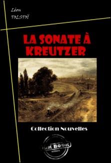 La sonate à Kreutzer - édition intégrale-Léon Tolstoï