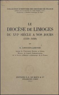 Le diocèse de Limoges du XVIe siècle à nos jours - 1510-1950-R. Limouzin-Lamothe , Louis Rastouil , Eugène Jarry