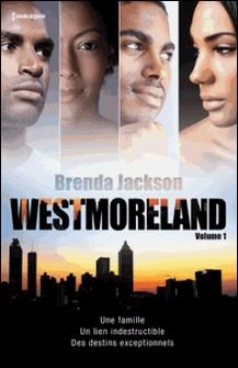 Westmoreland - Volume 1 - Tête-à-tête inattendu - L'enfant secret - Le baiser du scandale - Bien plus qu'un hasard-Brenda Jackson