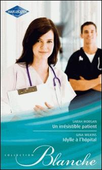 Un irrésistible patient - Idylle à l'hôpital-Sarah Morgan , Victoria Pade