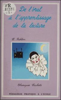 De l'oral à l'apprentissage de la lecture - Grandes sections maternelles et cours préparatoire-H Rehben