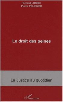 Le droit des peines - Mise à exécution et après peine-Gérard Lorho , Pierre Pélissier