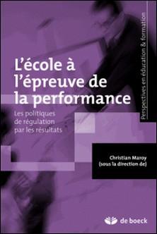 L'école à l'épreuve de la performance-Christian Maroy