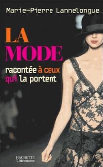 La mode expliquée à ceux qui la portent-Marie-Pierre Lannelongue