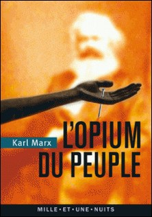 L'Opium du peuple - Introduction de la Contribution à la critique de la philosophie du droit de Hegel-Karl Marx