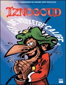 Iznogoud - tome 13 - Je veux être calife à la place du calife-René Goscinny , Jean Tabary