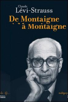 De Montaigne à Montaigne-Claude Lévi-Strauss , Emmanuel Désveaux