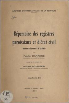 Répertoire des registres paroissiaux et d'état civil antérieurs à 1849-Paule Carrère , André Scherer