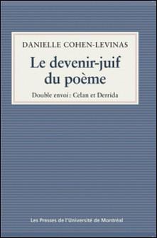 Le devenir-juif du poème - Double envoi: Celan et Derrida-Danielle Cohen-Levinas