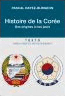 Histoire de la Corée - Des origines à nos jours-Pascal Dayez-Burgeon
