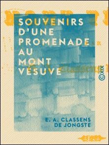 Souvenirs d'une promenade au mont Vésuve-E. A. Classens de Jongste