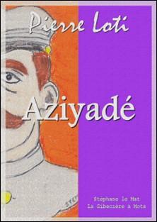 Aziyadé-Pierre Loti