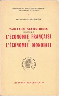 Tableaux statistiques relatifs à l'économie française et l'économie mondiale-Jean-Marcel Jeanneney
