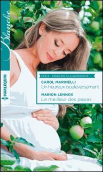 Un heureux bouleversement - Le meilleur des papas - T1 - T2 - Passions à la maternité-Carol Marinelli , Marion Lennox