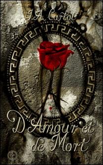 D'amour et de mort-J.A. Curtol