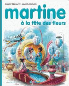 Martine à la fête des fleurs-Marcel Marlier , Gilbert Delahaye