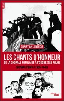 Les chants d'honneur - De la Chorale populaire à l'Orchestre rouge, Suzanne Cointe (1905-1943)-Christian Langeois